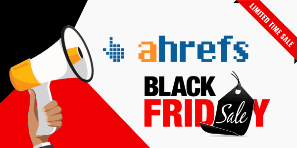 Ahrefs Black Friday Deal 2021 ▷ Ahrefs 2 Months FREE + 20% Lifetime Discount