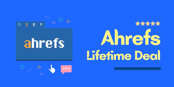 Ahrefs Lifetime Deal 2021 → Claim 2 Months FREE + $1,998/year Savings