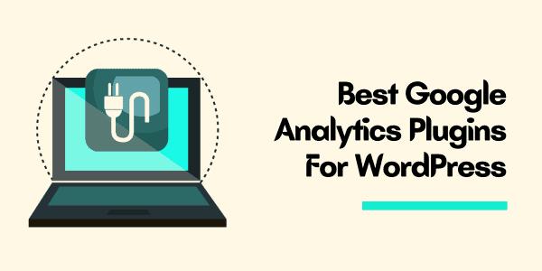 5 Best Google Analytics Plugins For WordPress & WooCommerce [April 2021]