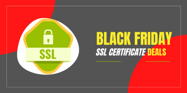 4 Best Black Friday SSL Certificate Deals 2021 (Cyber Monday Offer) → SALE! Up To 98% OFF