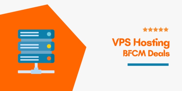 10+ Best Black Friday VPS Hosting Deals 2021 (Cyber Monday Sale) → Up To 75% OFF