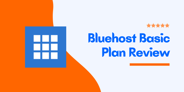 Bluehost Basic Plan Review & Tutorial 2021 – (Special 67% Discount Inside)