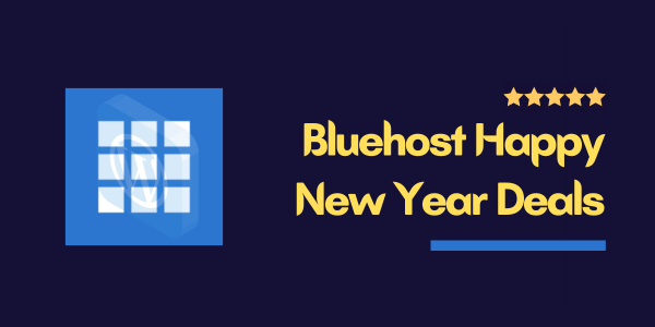 Bluehost Happy New Year Deals ⇒ Up To 70% Insane Discount + Free Domain & SSL