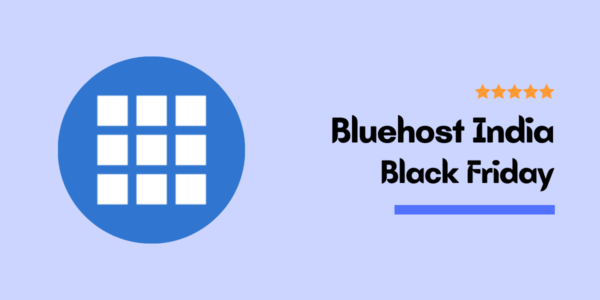Bluehost India Black Friday Deals 2021 & Cyber Monday Sale (70% Discount)
