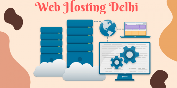 Cheapest But Best Web Hosting Services in Delhi 2021