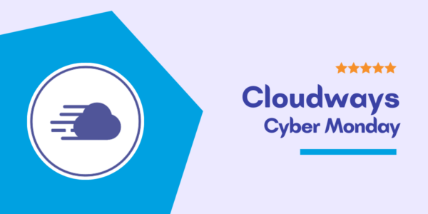 Cloudways Cyber Monday Sale 2021 → Grab 40% OFF For First 4 Months Hosting