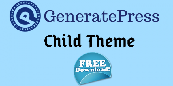 GeneratePress Child Theme Free Download [The Ultimate Guide]