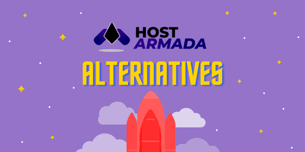 7 Best HostArmada Alternatives (Competitors) in 2021 ⇒ [Reviewed and Compared]