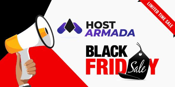 HostArmada Black Friday 2021 ⇒ Exclusive 80% Discount Deal