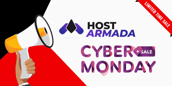 HostArmada Cyber Monday 2021 ⇒ Exclusive 80% Discount Deal