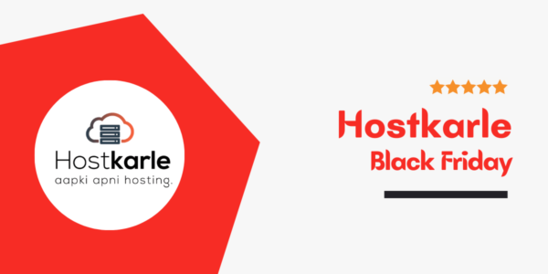 Hostkarle Black Friday (Cyber Monday) Deals 2021 → SALE! 80% Discount {Live}