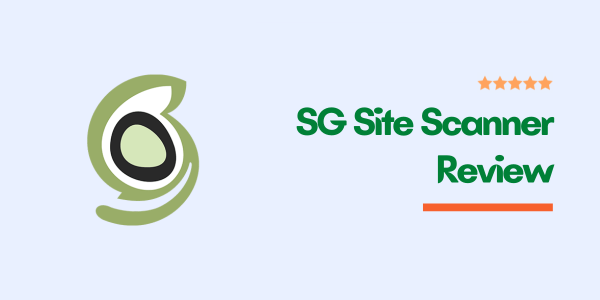 Is SG Site Scanner Worth it? – SiteGround Malware Scanner Review