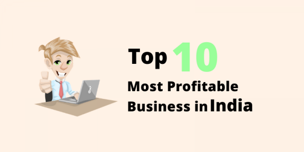 Top 10 Most Profitable Business in India 2020 You Can Start Online