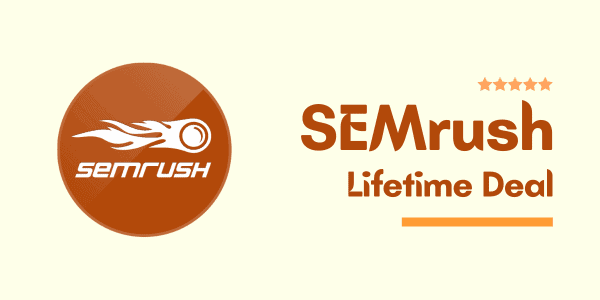 SEMrush Lifetime Deal 2021 ▷ Save Up To $900/year For Life