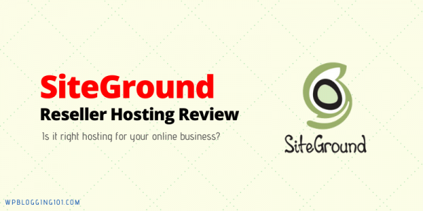 SiteGround Reseller Hosting Review 2020 [Features, Plans & Pricing]