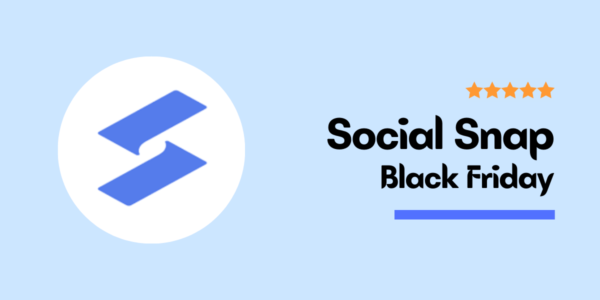 Social Snap Black Friday Cyber Monday Deals 2021 – Special 50% Discount Offer