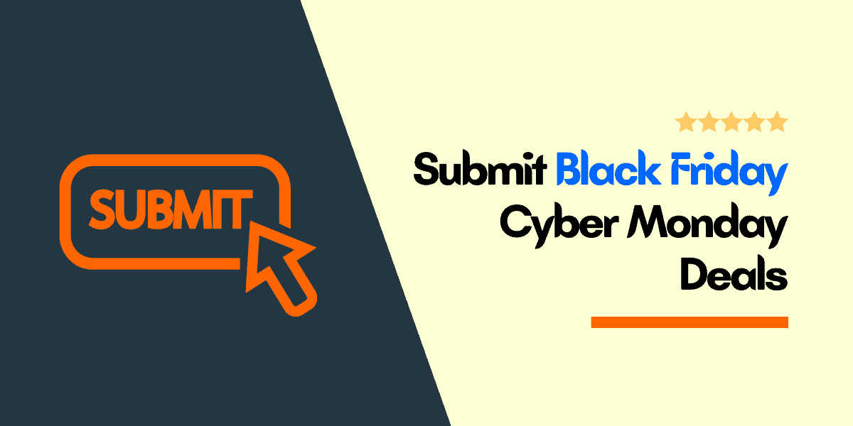 submit black friday cyber monday deals
