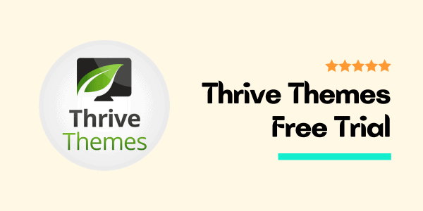 Thrive Themes Free Trial Review ▷ ? The Defensive Guide