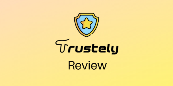 Trustely Review 2021 | A Powerful Social Proof Notification Tool