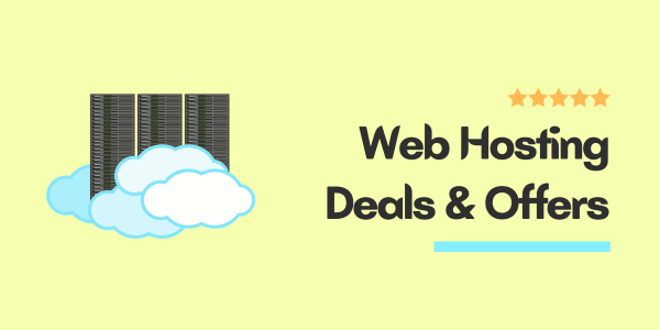 Best Web Hosting Deals For Bloggers & Affiliate Marketers (Updated For October 2021)
