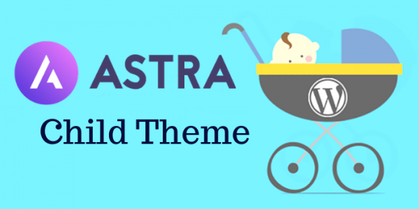 WP Astra Child Theme Generator [Free Download]